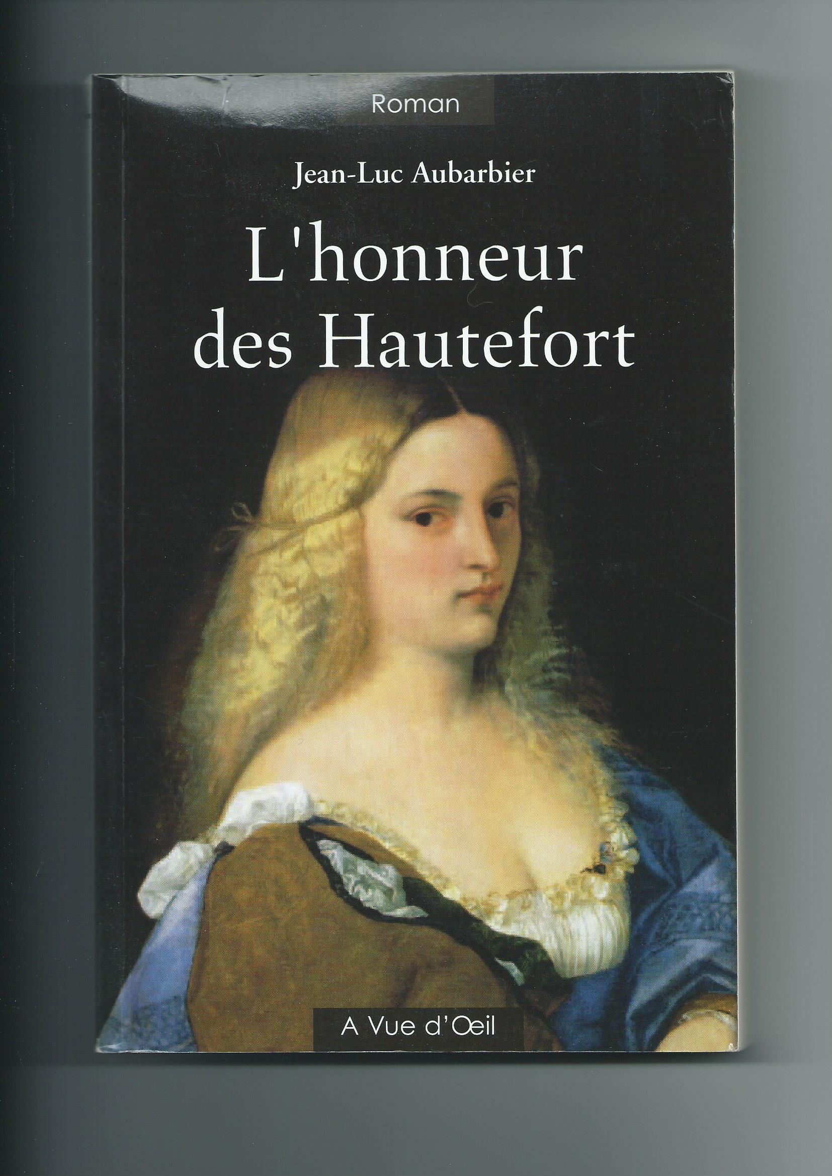 L'honneur des Hautefort - Jean-Luc Aubarbier